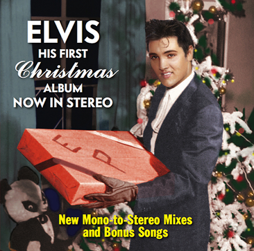 Elvis His First                         Christmas Album Now In Stereo